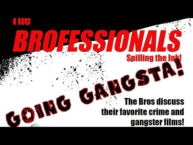 THE BROFESSIONALS: Going Gangsta!