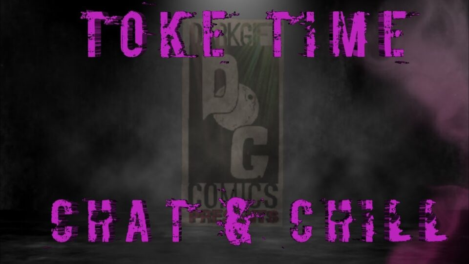 Toke Time Chat & Chill #3