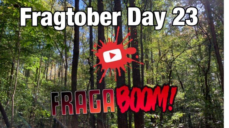 FragaBoom! Live: Day 23 of Fragtober