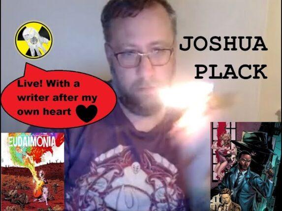 Live! With writer Joshua Plack