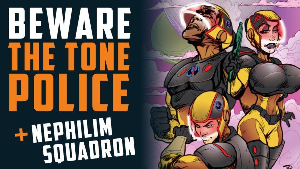 BEWARE the Tone Police + NEPHILIM SQUADRON 1 w/ HexAllen